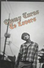 Enemy Turns To Lovers || Kim Taehyung [COMPLETED••EDITING] by MsSwaegAlien