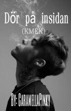 Dör på insidan (KMEK) by CaramellaPinky