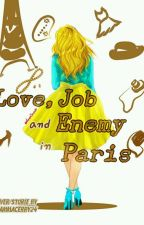 Love, Job and Enemy in Paris by ammacerry24