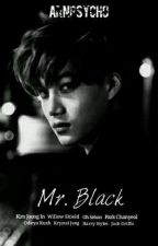 Mr.Black [Kai EXO FanFic] by JackCrotAkh