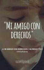 Mi amigo con derechos ( Alonso Y Tu ) by OfeliaAndrea