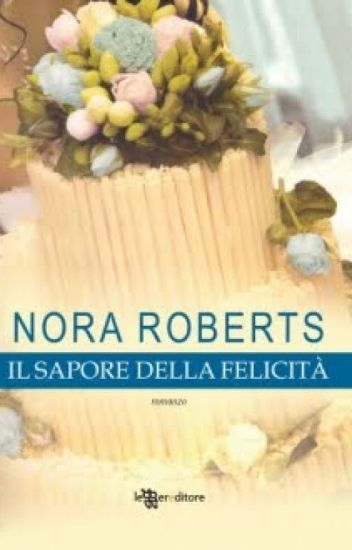 Il sapore della felicità-Nora Roberts