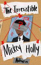 The Irresistible Mickey Holly *Editing* (BoyxBoy) by ASMorrow