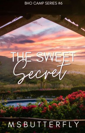 BHO CAMP #6: The Sweet Secret by MsButterfly
