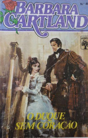 O Duque sem coração - Bárbara Cartland - 40