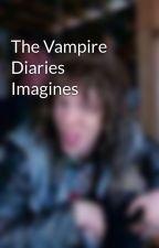 The Vampire Diaries Imagines by XxRawr32xX
