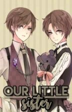 Our Little Sister || Yandere! Twins x Reader by C0L0UR