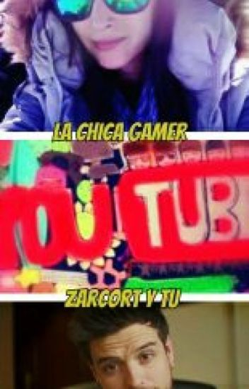 La Chica Gamer (Zarcort Y Tu)