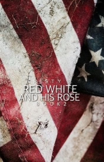 Red White and his Rose (Book 2)