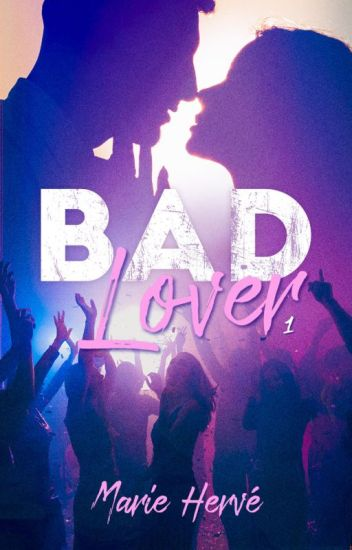 Bad Lovers - Tome 1