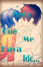 Hasta Que Me Haya Ido. by Lia-Aleg