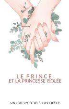 Le Prince et La Princesse Isolée by CloverKey