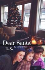 Dear Santa. [LS] by EnjoyEveryKiss
