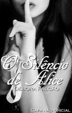 O Silêncio de Alice by DeboraFalcao