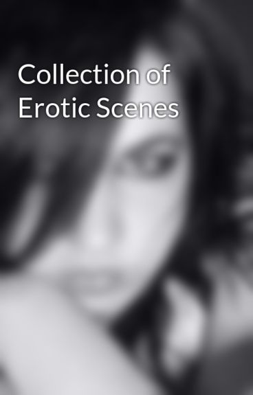 Collection of Erotic Scenes