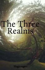The Three Realms by Magicsage11