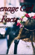 Teenager Girl Facts by anany34