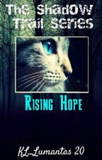 The Shadow Trail Series: Rising Hope (ON HOLD) by KL_Lumantas20