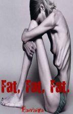 Fat, Fat, Fat. by Faivaira