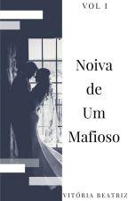 Noiva de Um Mafioso. by Vitoria1909
