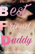 Best Friend Daddy {L.S} (M-Preg) by xRainbowWithoutRainx