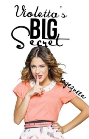 Violetta's Big Secret by SOGEQUEEN