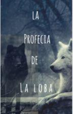 La profecía de la loba by RuecoAndrea