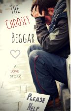 The Choosey Beggar by TheLovelyDrone
