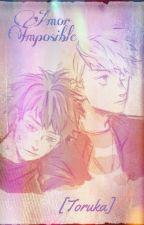 Amor imposible [Toruka] -Editando- by Deijii10969