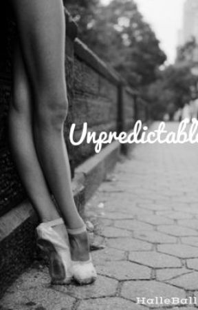 Unpredictable (A Dance Story) by HalleBallet