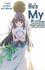 He's my Brother  (The Irregular at Magic High-School Fanfiction) (Edited)  by Nightwhisker