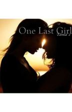 One Last Girl - Tome 2 by ThatGirlSo
