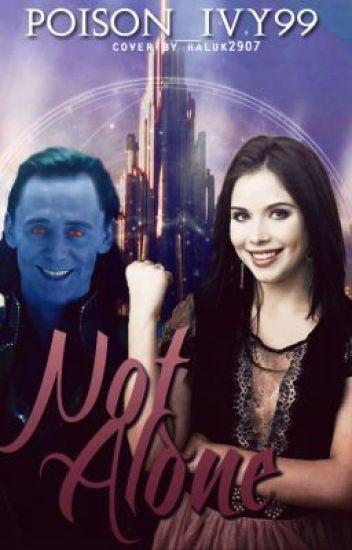 Not Alone(Loki Fan Fic)