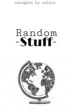 Random Stuff by relyce