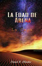 La Edad de Arena 1.- La Capa by DanielBMendez