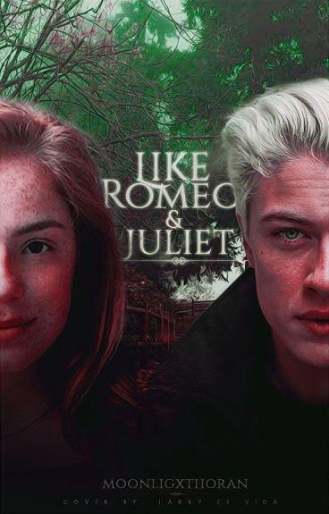 Like Romeo & Juliet; Scorose