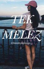 TEK MELEZ by basakcaglayan_