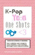 Kpop Yaoi Oneshots [Hiatus] by MissRaisinHell
