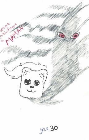Personne n'échappe à maman by AngeleScythe