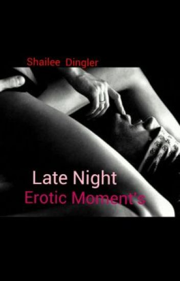late night erotic moments;)
