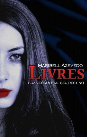Livres - Suas escolhas, seu destino by MaribellAzevedo
