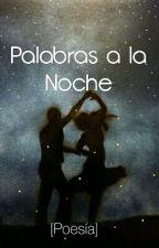 Palabras a la Noche by Tintadesentimientos