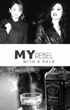 My Rebel With A Halo by warriorbydesign