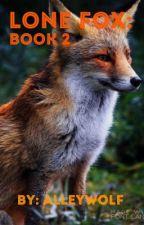 Lone Fox: Book 2 by AlleyWolf
