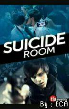 Suicide Room (Edición Terminada) by EstherCordovaAquino