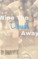 Wipe the Clouds Away (bxb) by CharleyPTV