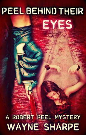 PEEL-BEHIND THEIR EYES. Book 1 (Complete) by Wayne_Sharpe