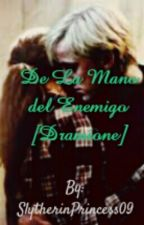 De la mano del enemigo (Dramione) [EN EDICION] by SlytherinPrincess09