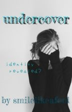 Undercover by smilelikeafool