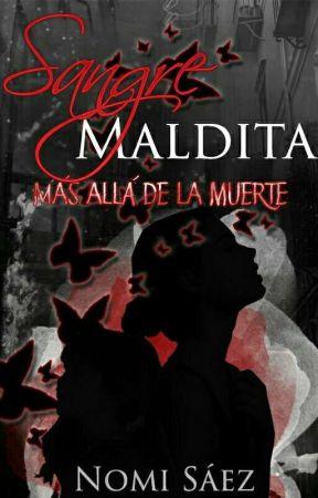 Sangre Maldita (Trilogía- Más allá de la muerte) by NomiSaez